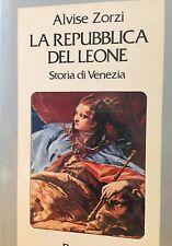 1982 ALVISE ZORZI - LA REPUBBLICA DEL LEONE - STORIA DI VENEZIA
