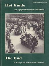 HET EINDE VAN VIJF JAAR TERREUR (1940-1945) IN NEDERLAND - Hen Bollen