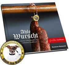 Das Ahle Wurscht Buch,Geschichte&Herstellung der Wurst aus Nordhessen,Wurstküche