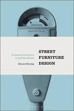 Street Furniture Design: Contesting Modernism in Post-War Britain by Eleanor...