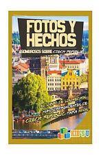 Kid's U: Fotos y Hechos Asombrosos Sobre República Checa : El Libro de Hechos...