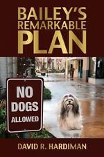 Bailey's Remarkable Plan, David R. Hardiman, Good Book