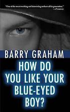 How Do You Like Your Blue-Eyed Boy? (Phoenix Noir)