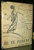 SCARCE DJ, 1928, 1st, BE YE PERFECT by GEOFFREY HODSON, THEOSOPHICAL PUBLISHING