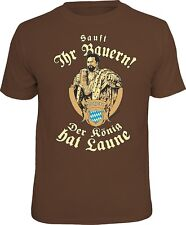 T- Shirt Bavaria - König Ludwig Auf Ihr Bayern ! Der König hat Laune - S - XXXL