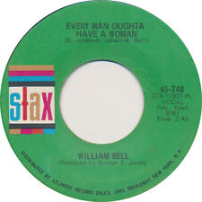 WILLIAM BELL Every Man Oughta Have A Woman / Tribute To A King 45 (Hear it) Soul