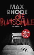 Die Blutschule von Max Rhode und Sebastian Fitzek (2015, Taschenbuch)