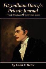 Fitzwilliam Darcy's Private Journal: ~ Pride & Prejudice in Mr Darcy's own...