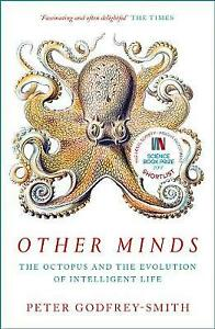 Other Minds The Octopus and the Evolution of Intelligent Life, Godfrey-Smith, Pe