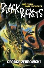George Zebrowski Black Pockets and Other Dark Thoughts HC Horror!