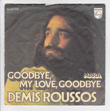DEMIS ROUSSOS Vinyle 45T GOODBYE MY LOVE - MARIA -PHILIPS 6009318  F Réduit RARE