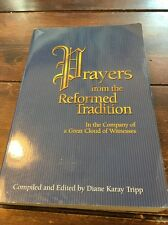 Prayers from the Reformed Tradition : A Prayerbook for Personal Use by Diane K.