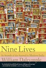 Nine Lives: In Search of the Sacred in Modern India Dalrymple, William Hardcove