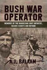 Bush War Operator: Memoirs of the Rhodesian Light Infantry, Selous Scouts and Be