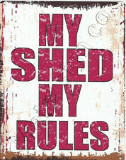 MY SHED MY RULES METAL SIGN 8x10in pub bar shop cafe games room diner garage