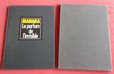 LE PARFUM DE L'INVISIBLE EO TT + SERIGRAPHIE N/S MANARA 950 EX N