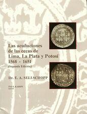Las Acunaciones de la Cecas de Lima, La Plata y Potosi, 1568-1651 macuquina cob