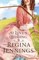 At Love's Bidding Paperback Regina Jennings