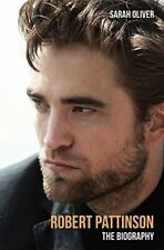 Robert Pattinson: The Biography by Sarah Oliver Book The Cheap Fast Free Post
