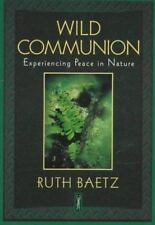 Wild Communion: Experiencing Peace in Nature