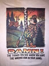 VTG 90s Funny T-Shirt DAMN! Wrong Gun In Hand! Deer Hunter 50/50 X-iT SZ L