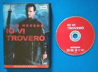 DVD Film Ita Thriller IO VI TROVERO' liam neeson ex nolo no vhs cd lp mc (T1)