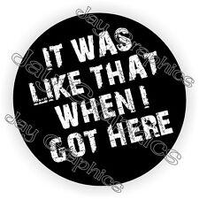 It Was Like That Funny Hard Hat Sticker | Motorcycle Helmet Decal | Mechanic