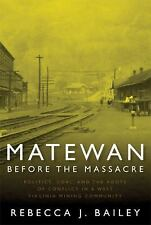 MATEWAN BEFORE THE MASSACRE: POLITICS, COAL AND THE ROOTS OF CONFLICT IN A WE...