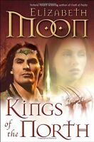 Kings of the North (The Deed of Paksenarrion) by Elizabeth Moon