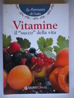 Vitamine Il succo della vitaMauri Angela MariaGiunti salute dieta farmacia 19