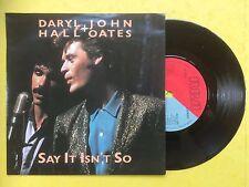 Daryl Hall & John Oates - Say It Isn't So / Did It In A Minute, RCA 375 Ex