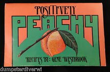 Positively Peachy by Gene Westbrook   1990 Signed First Edition soft cover