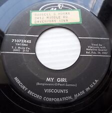 VISCOUNTS Doowop on Mercury 45 My Girl / Raindrop ROCK N ROLL      E4662