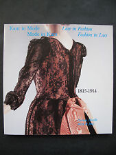 LACE IN FASHION, FASHION IN LACE 1815 – 1914.  - Exhibition catalogue