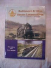 2003 Book BALTIMORE & OHIO STEAM LOCOMOTIVES THE LAST 30 YEARS 1928-1958