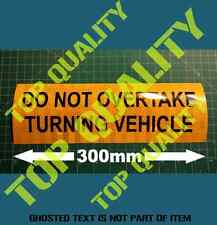 DO NOT OVERTAKE TURNING VEHICLE SELF ADHESIVE SIGN CARAVAN TRUCK RV MOTORHOME