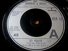 "RAY GOODMAN & BROWN - MY PRAYER    7"" VINYL"