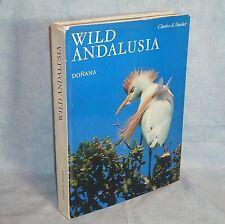 WILD ANDALUSIA - COTO DONANA - 1967 hc/dj, Vaucher - Spain Wildlife, Ornithology