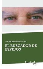 El Buscador de Espejos by Javier Ramirez Lopez (2014, Paperback)