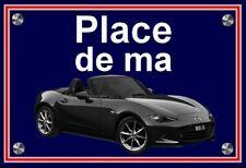 """plaque """" Place de ma MAZDA MX-5 noire génération 4  """" ( 22 cm x 15 cm x 3 mm )"""
