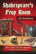 Shakespeare's Prop Room: An Inventory, Foreword by Ralph Alan Cohen, Alan Barago