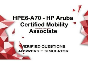 HPE6-A70 - HP Aruba Certified Mobility Associate practice exam QA + simulator