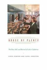 House of Plenty : The Rise, Fall, and Revival of Luby's Cafeterias: By Dawson...