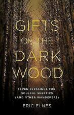 Gifts of the Dark Wood: Seven Blessings for Soulful Skeptics and Other Wanderer