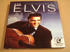 5-CD / ELVIS PRESLEY AND FRIENDS - LET ME BE YOUR TEDDY BEAR
