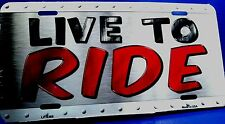 Novelty license plate Motorcycle LIVE TO RIDE new aluminum auto tag USA LP-8369