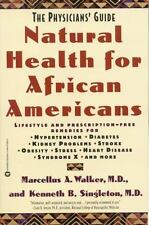 Natural Health for African Americans: The Physicians' Guide: By Walker, Marce...