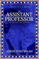 An Assistant Professor : A Novel of Sorts. a Tribute to R. K. Narayan by...