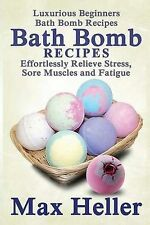 Bath Bomb Recipes: Luxurious Beginners Bath Bomb Recipes: Effortlessly Relieve S