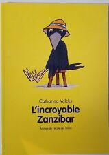 French Book - L' Incroyable Zanzibar by Catharina Valckx